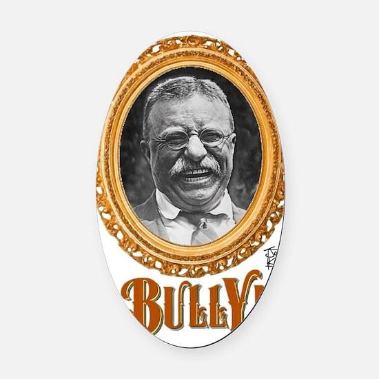 BULLY! Oval Car Magnet