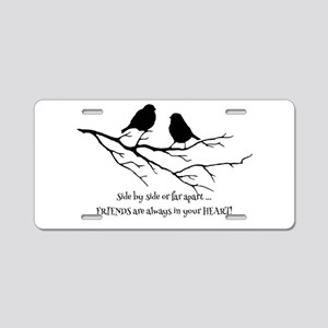 Friends in your Heart Quote Aluminum License Plate