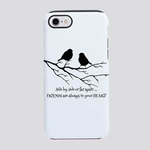 Friends in your Heart Quote Cu iPhone 7 Tough Case