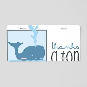 Thanks A Ton Aluminum License Plate
