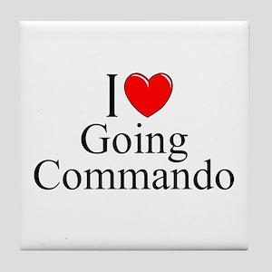 """I Love (Heart) Going Commando"" Tile Coaster"