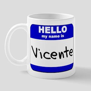 hello my name is vicente  Mug