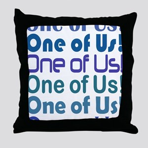 One of Us! Freaks Throw Pillow