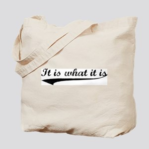 IT IS WHAT IT IS #2 Tote Bag