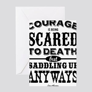 Courage is being scared to death but Greeting Card