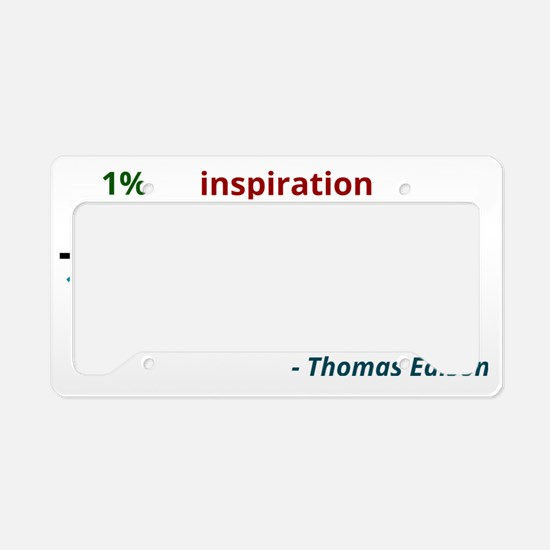 Genius is 1% inspiration and  License Plate Holder