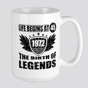 LIFE BEGINS AT 45 THE BIRTH OF LEGENDS 1972 Mugs