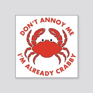 """Dont Annoy Me Square Sticker 3"""" x 3"""""""