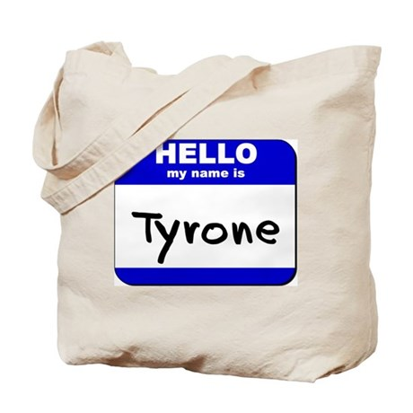 hello my name is tyrone Tote Bag