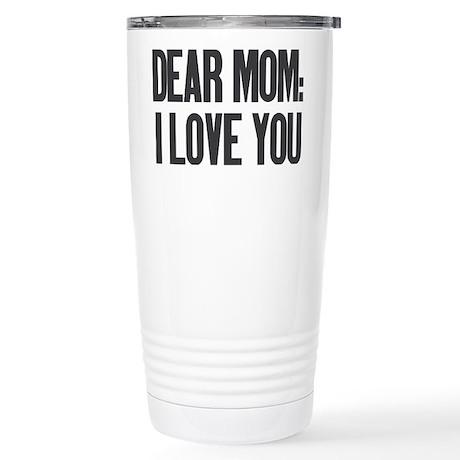 Dear Mom I Love You Stainless Steel Travel Mug