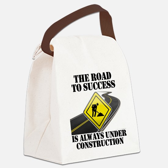 The Road to Success Is Always Und Canvas Lunch Bag