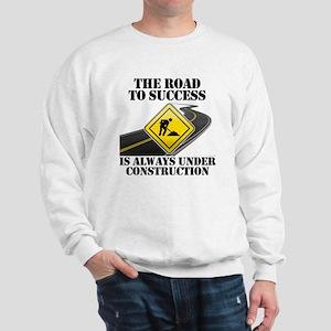 The Road to Success Is Always Under Con Sweatshirt