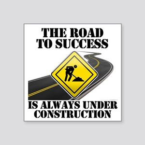 "The Road to Success Is Alwa Square Sticker 3"" x 3"""