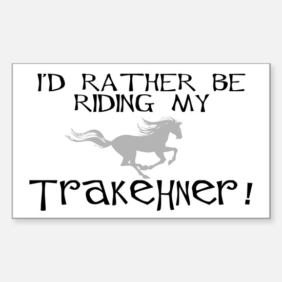 Rather Be-Trakehner! Rectangle Decal