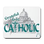 Grateful to be Catholic (Teal) Mousepad