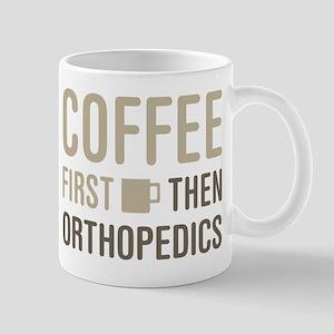 Coffee Then Orthopedics Mugs