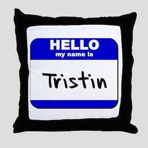 hello my name is tristin  Throw Pillow