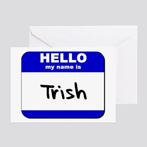 hello my name is trish  Greeting Cards (Package of