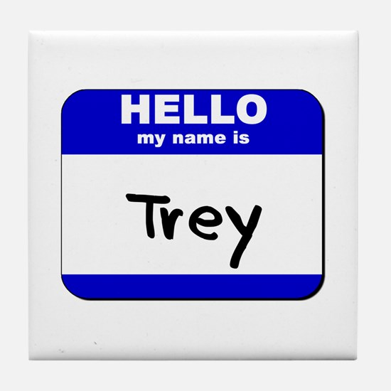 hello my name is trey  Tile Coaster