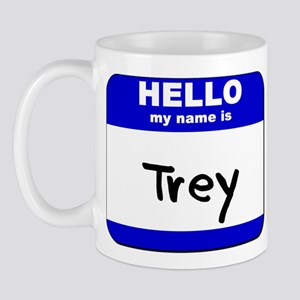hello my name is trey  Mug