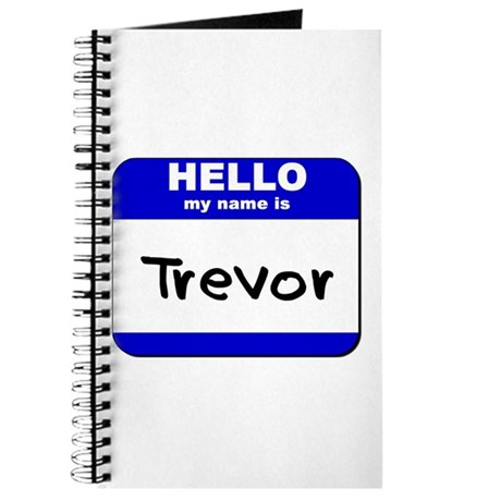 hello my name is trevor Journal