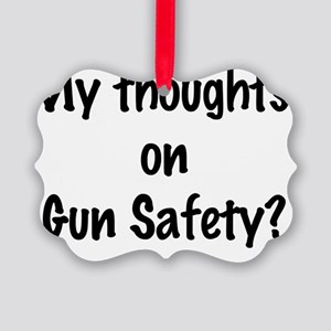 my thoughts on gun safety Picture Ornament