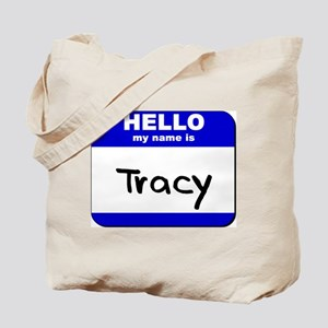 hello my name is tracy Tote Bag