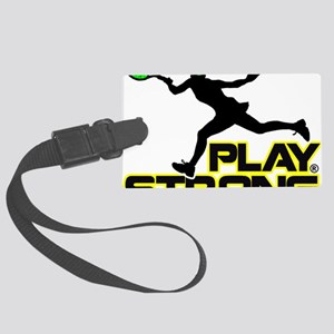 Play Strong Tennis Large Luggage Tag