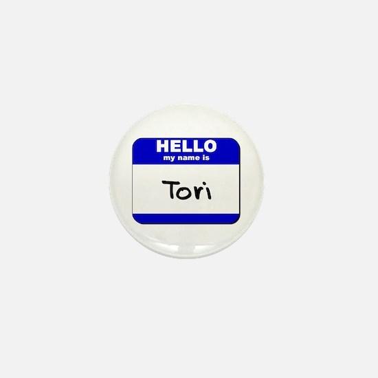 hello my name is tori Mini Button