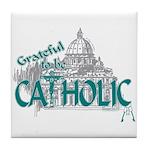 Grateful to be Catholic (Teal) Tile Coaster