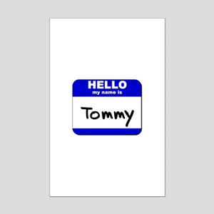 hello my name is tommy  Mini Poster Print