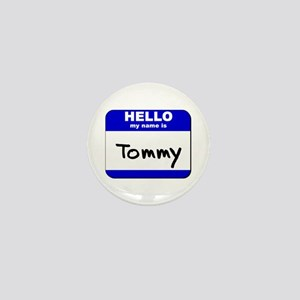 hello my name is tommy Mini Button