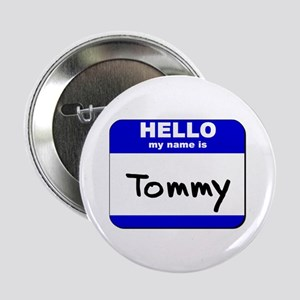 hello my name is tommy Button