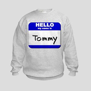 hello my name is tommy Kids Sweatshirt