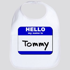hello my name is tommy  Bib
