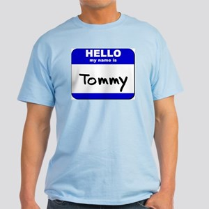 hello my name is tommy Light T-Shirt