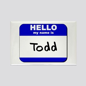 hello my name is todd Rectangle Magnet