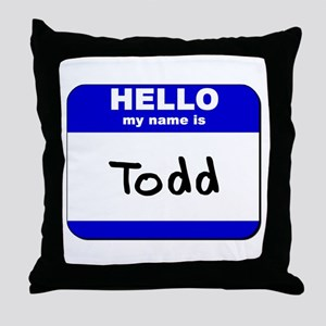 hello my name is todd  Throw Pillow