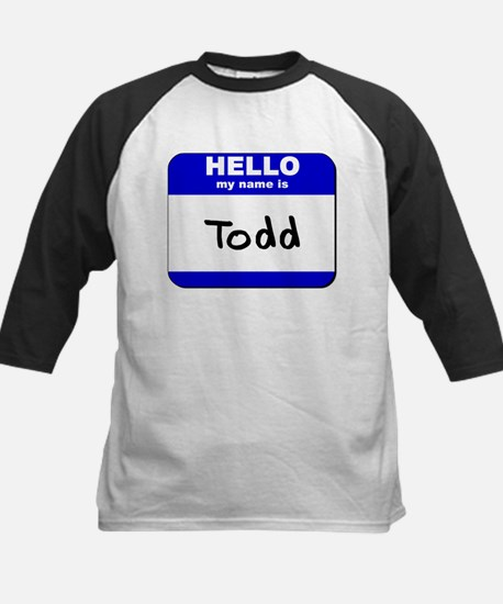 hello my name is todd Kids Baseball Jersey