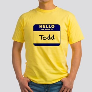 hello my name is todd Yellow T-Shirt