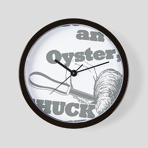 Lifes an Oyster, Shuck it Wall Clock