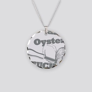 Lifes an Oyster, Shuck it Necklace Circle Charm