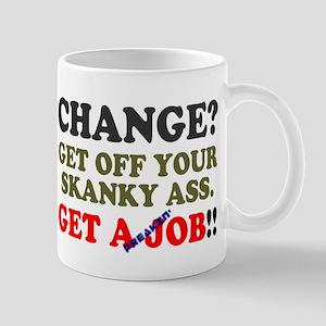 PAVEMENT CHANGE - GET A FREAKIN JOB! Mugs
