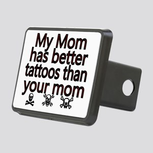 My mom has better tattoos  Rectangular Hitch Cover