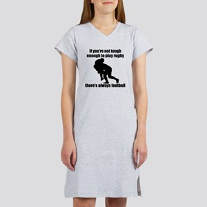 Not Tough Enough To Play Rugby Women's Nightshirt