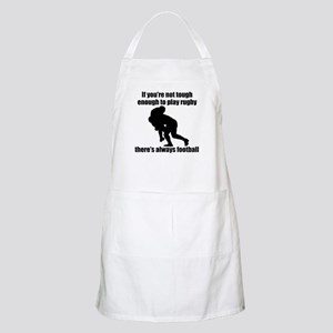 Not Tough Enough To Play Rugby Apron