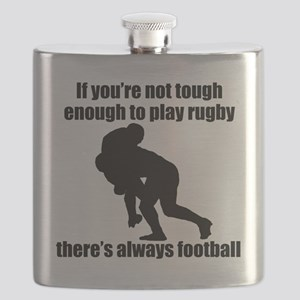 Not Tough Enough To Play Rugby Flask