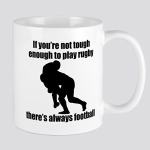 Not Tough Enough To Play Rugby Mugs