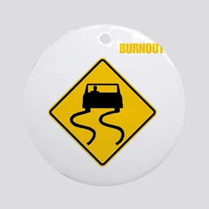 Burnout Traffic Sign 2 Round Ornament