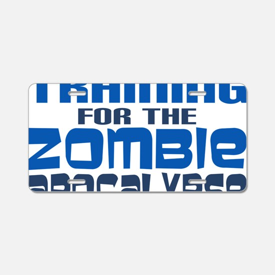Training for Zombie Apocaly Aluminum License Plate